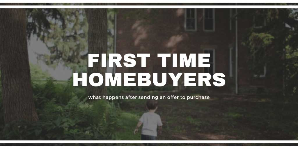 First Time Home Buyers Guide: What Happens after Sending an Offer to Purchase